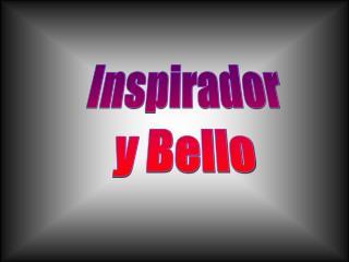 Inspirador y Bello