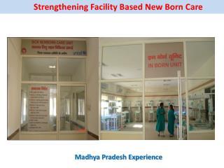 Strengthening Facility Based New Born Care