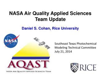 NASA Air Quality Applied Sciences Team Update Daniel S. Cohan, Rice University