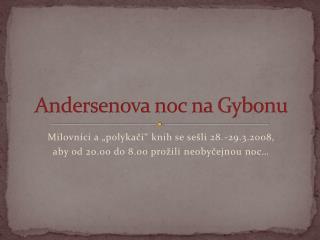 Andersenova noc na  Gybonu