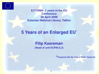 ESTONIA: 5 years in the EU Conference 30 April 2009 Estonian National Library, Tallinn