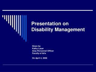 Presentation on Disability Management