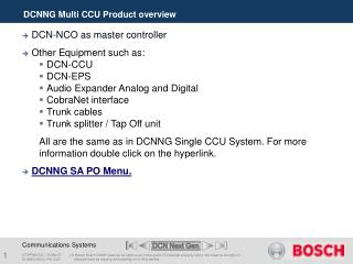DCNNG Multi CCU Product overview