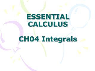 ESSENTIAL CALCULUS CH04 Integrals