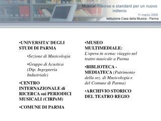 MUSEO MULTIMEDIALE:   L'opera in scena: viaggio nel teatro musicale a Parma