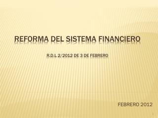 REFORMA DEL SISTEMA FINANCIERO r.d.l  2/2012 de 3 de febrero