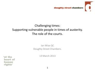 Challenging times:  Supporting vulnerable people in times of austerity. The role of the courts.