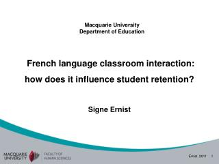 French language classroom interaction: how does it influence student retention? Signe Ernist