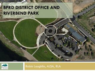 BPrd  District Office and Riverbend Park