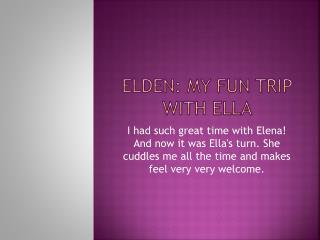 Elden : My fun trip with Ella