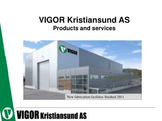 VIGOR Kristiansund AS Products and services