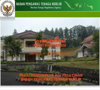 Instruksional PELATIHAN SERASI JAKARTA, 13 � 15 FEBRUARI 2013