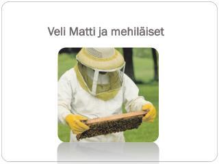 Veli Matti ja mehiläiset