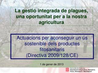 Actuacions per aconseguir un ús sostenible dels productes fitosanitaris (Directiva 2009/128/CE)