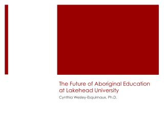 The Future of Aboriginal Education at Lakehead University