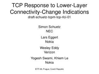 TCP Response to Lower-Layer Connectivity-Change Indications  draft-schuetz-tcpm-tcp-rlci-01