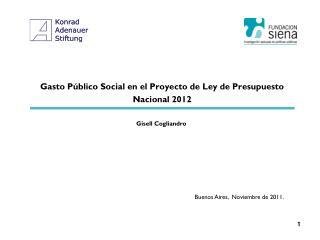 Gasto P�blico Social en el Proyecto de Ley de Presupuesto Nacional 2012