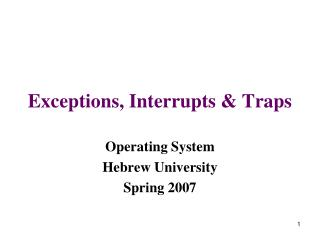 Exceptions, Interrupts & Traps