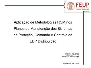 Helder Tavares                            ee08025@fe.up.pt 4 de Abril de 2012