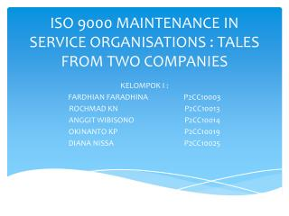ISO 9000 MAINTENANCE IN SERVICE ORGANISATIONS : TALES FROM TWO COMPANIES