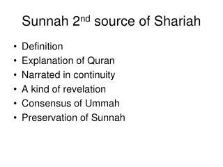 Sunnah 2 nd  source of Shariah