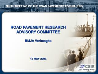 ROAD PAVEMENT RESEARCH ADVISORY COMMITTEE BMJA Verhaeghe 12 MAY 2005