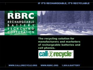 The recycling solution for  manufacturers and marketers  of rechargeable batteries and