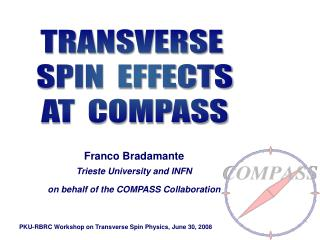 Franco Bradamante Trieste University and INFN on behalf of the COMPASS Collaboration