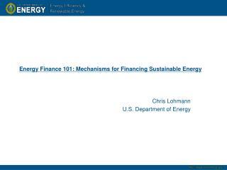 Energy Finance 101: Mechanisms for Financing Sustainable Energy