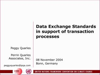 Data Exchange Standards in support of transaction processes 08 November 2004 Bonn, Germany