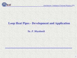 Loop  Heat Pipes - Development and Application