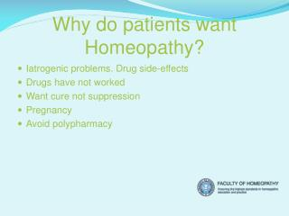 Why  do patients want Homeopathy?