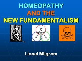 HOMEOPATHY AND THE  NEW FUNDAMENTALISM