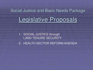 Social Justice and Basic Needs Package Legislative Proposals