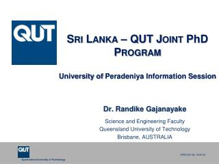 Sri Lanka – QUT Joint P h D Program University of  Peradeniya  Information Session