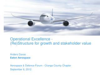 Operational Excellence - (Re)Structure for growth and stakeholder value