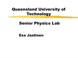 Queensland University of Technology  Senior Physics Lab