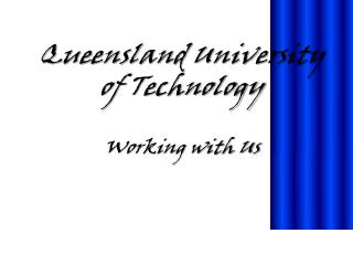 Queensland University of Technology Working with Us
