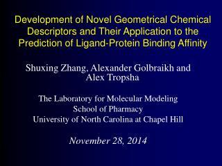 Shuxing Zhang, Alexander Golbraikh and Alex Tropsha The Laboratory for Molecular Modeling