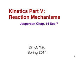 Kinetics Part V:  Reaction Mechanisms