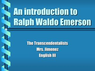 An introduction to Ralph Waldo Emerson
