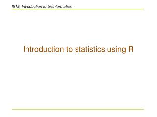 Introduction to statistics using R