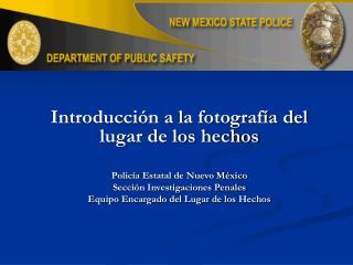 Introducción a la fotografía del lugar de los hechos Policía Estatal de Nuevo México