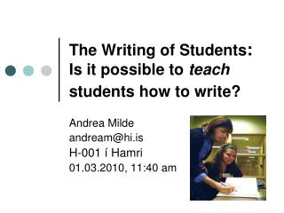 The Writing of Students :  Is it possible to  teach  students how to write?