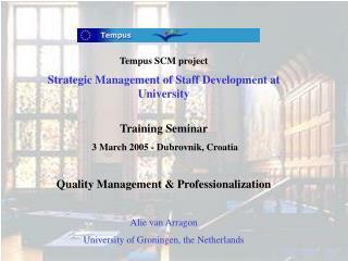 Tempus SCM project Strategic Management of Staff Development at University Training Seminar