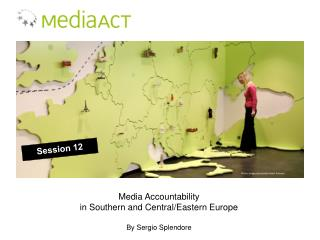 Media Accountability  in  Southern  and  Central/Eastern  Europe By Sergio Splendore
