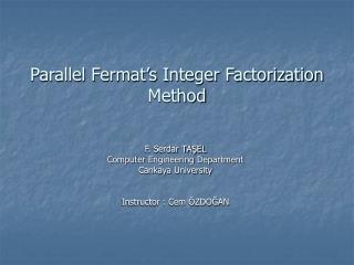 Parallel Fermat's Integer Factorization Method