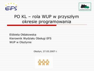 PO KL – rola WUP w przyszłym okresie programowania
