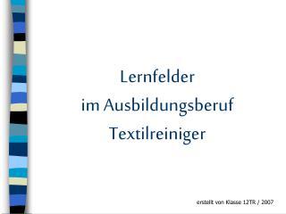 Lernfelder im Ausbildungsberuf Textilreiniger
