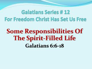 Galatians Series # 12 For Freedom Christ Has Set Us Free